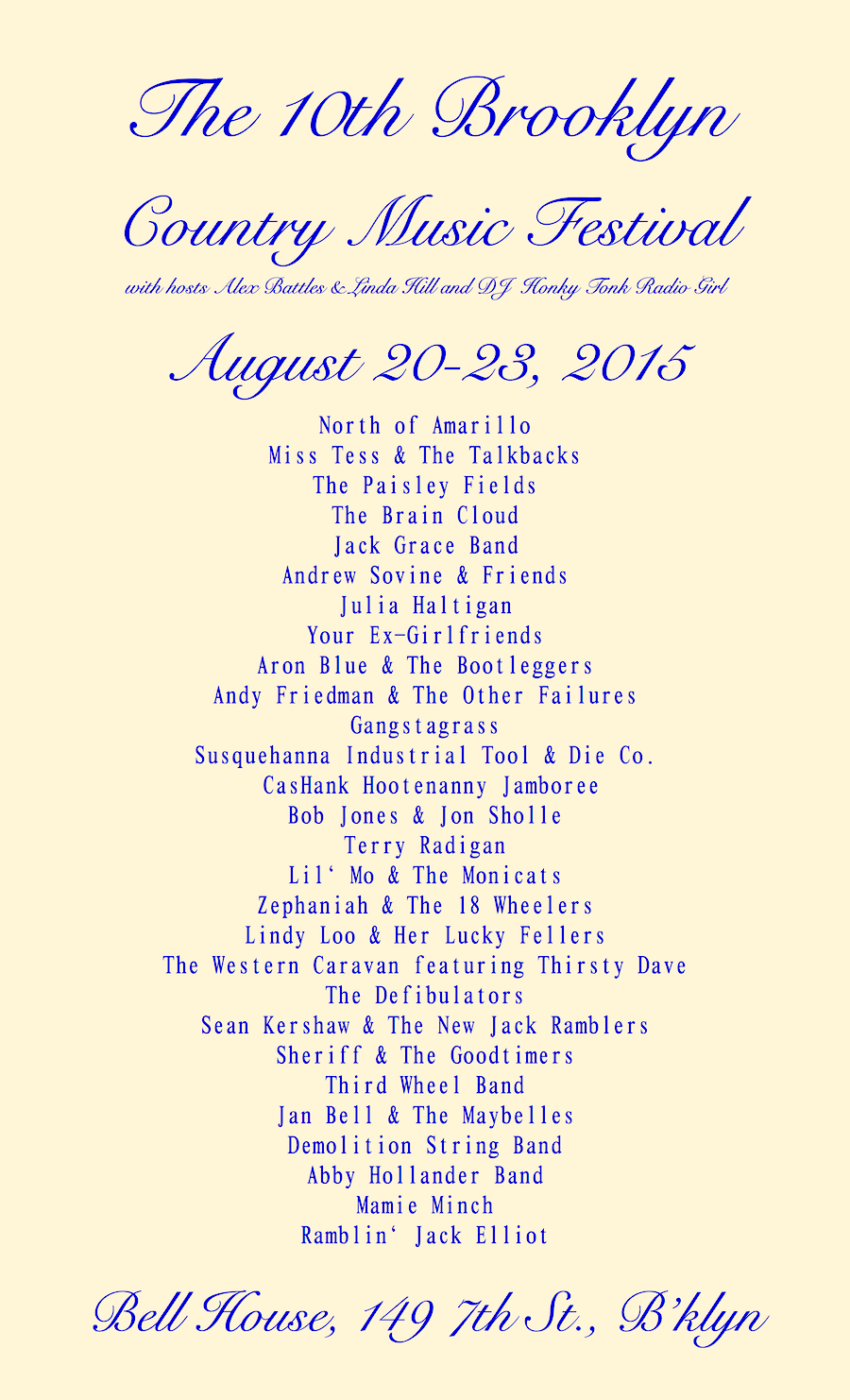 The Tenth Brooklyn Country Music Festival, August           20-23, 2015 at the Bell House